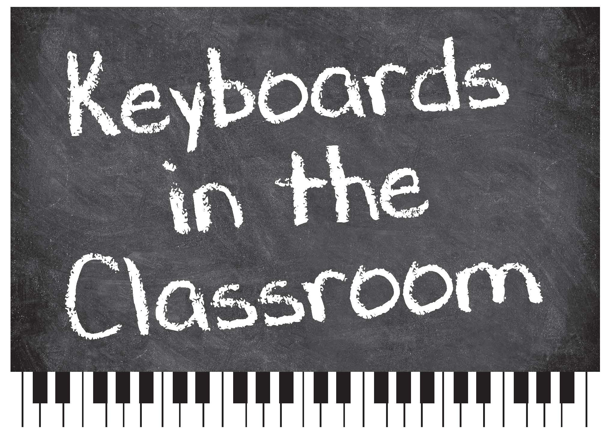 Keyboards in the Classroom Workshops July 2018!